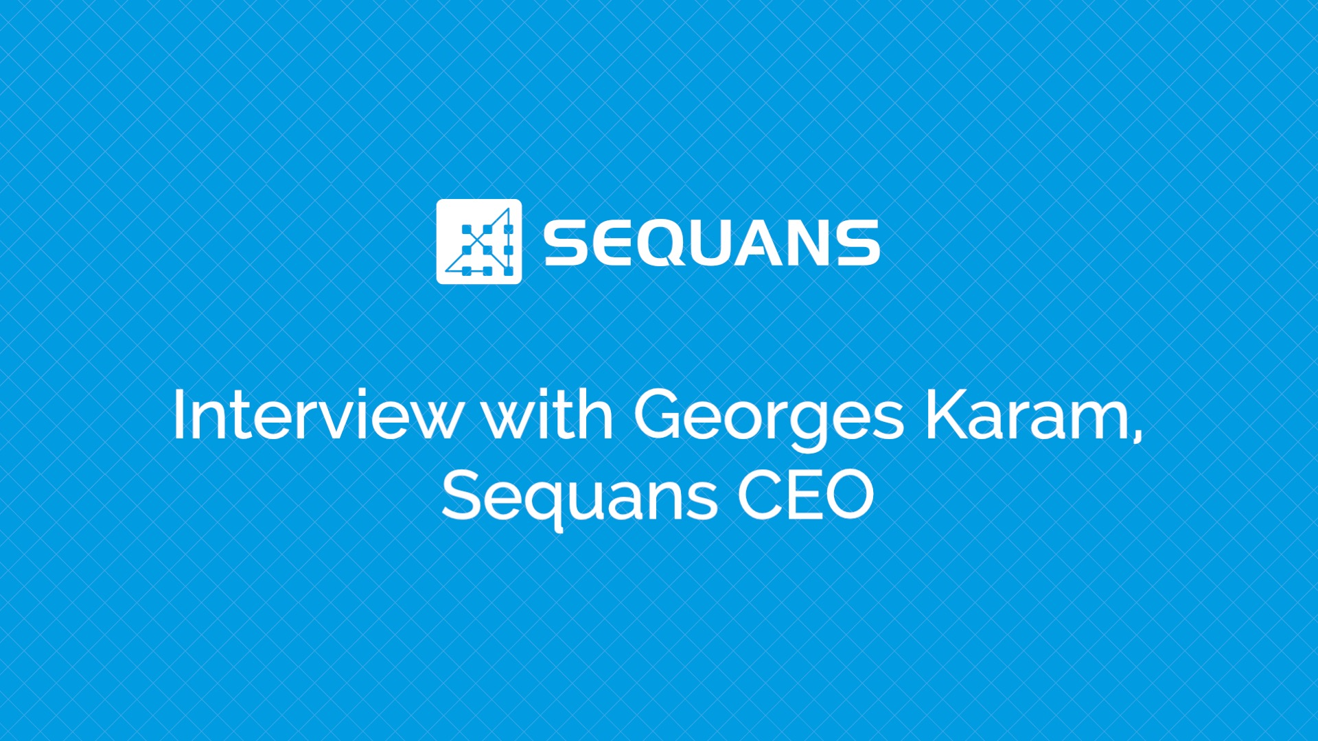 Interview With Georges Karam, Sequans CEO