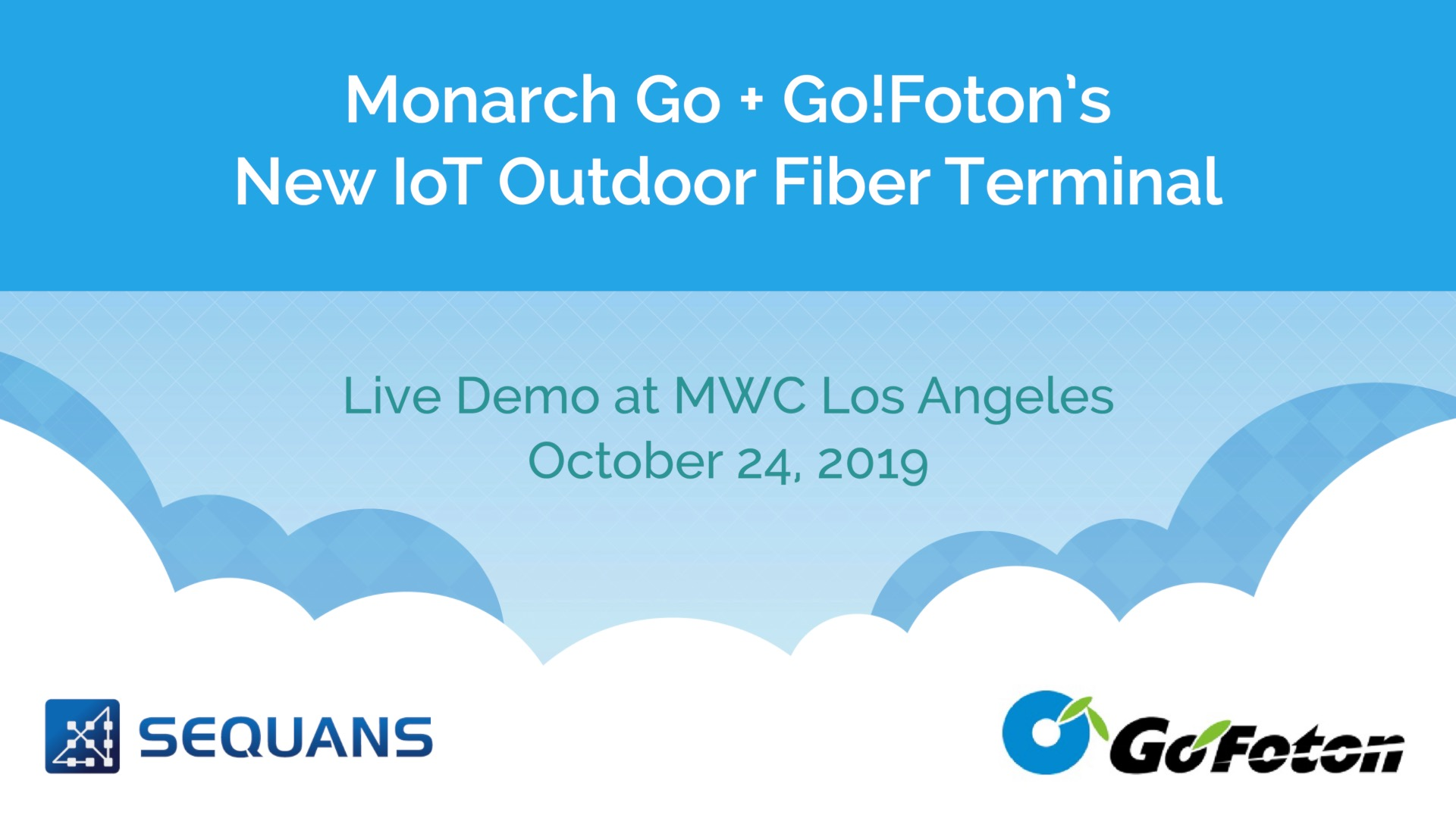 Monarch Go + Go!Foton IoT Outdoor Fiber Terminal Demo
